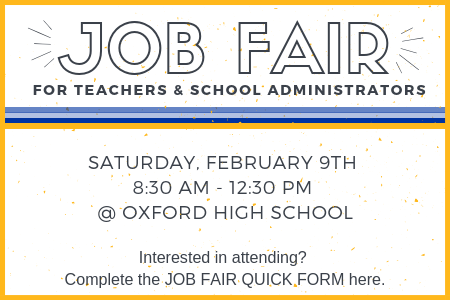 Job Fair: February 9, 8:30 a.m. to 12:30 p.m. at Oxford High School. Interested in attending? Complete the Job Fair Quick Form here!