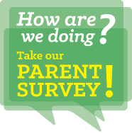 Take our Parent Survey!