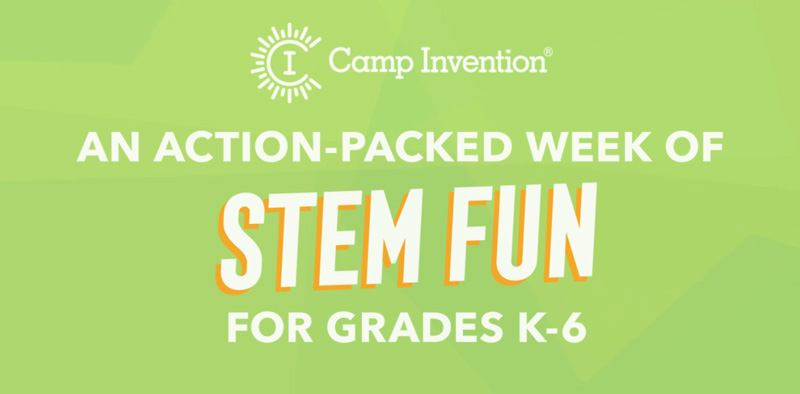 Camp Invention – An action-packed week of STEM fun for Grades K-6