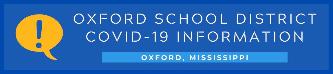 Oxford School District Covid-19 Information | Oxford, Mississippi